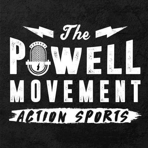 Best Episodes Of The Powell Movement Action Sports Podcast