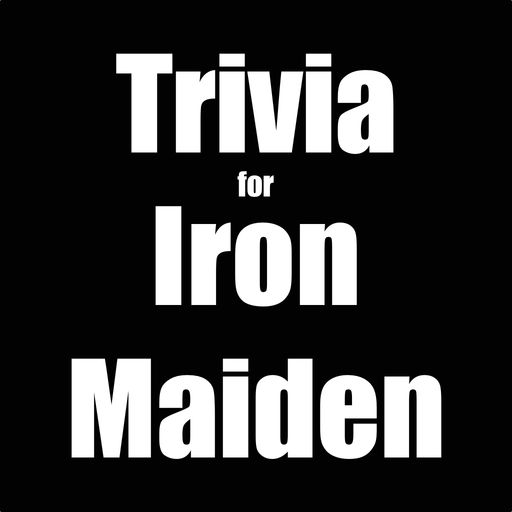 You Think You Know Me Trivia For Iron Maiden