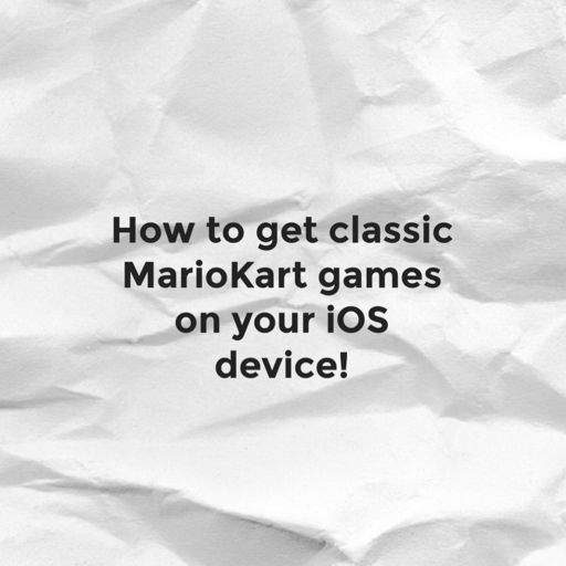 How To Get Classic Mario Kart Emulators On Your Mobile Device