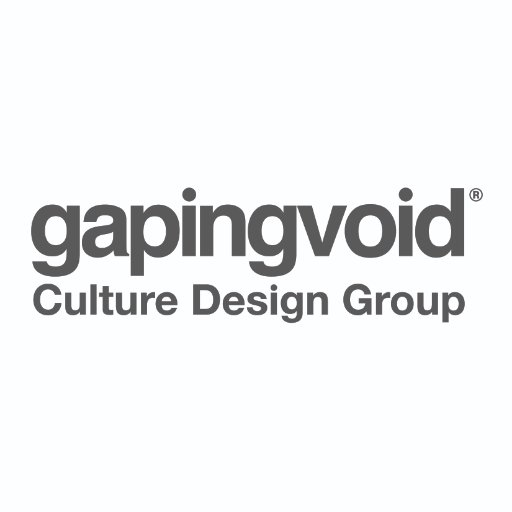 Gapingvoid Culture Design Group On Twitter What We All Want Is