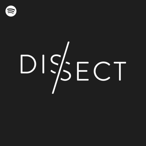 Dissect Podcast