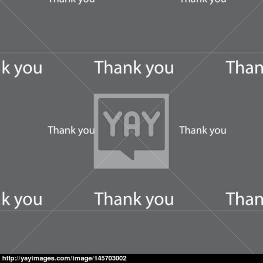 Thank You Sign Icon Gratitude Symbol Seamless Pattern On A Gray