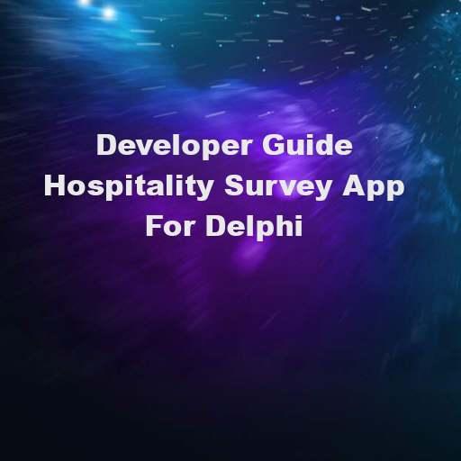 Developer Guide For The Firemonkey Hospitality Survey App Template