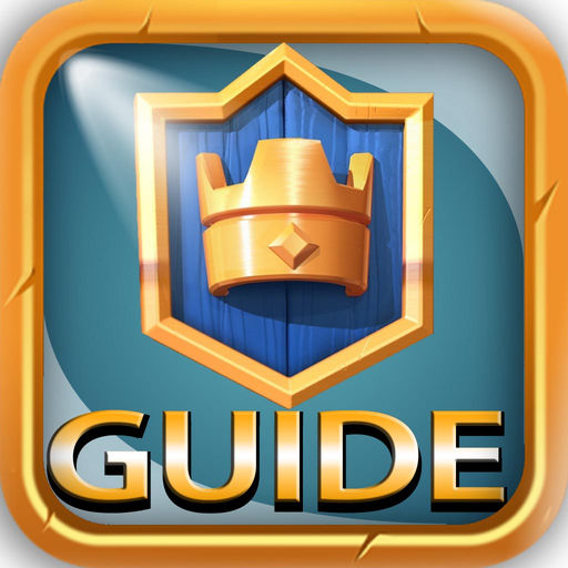 Complete Guide For Clash Royale