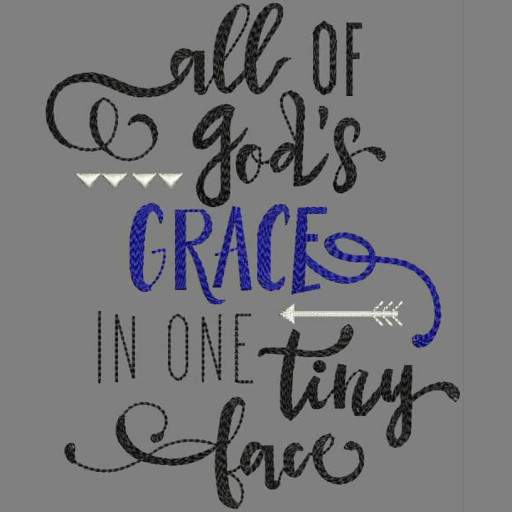 All God's Grace In One Little Face Embroidery Design Applique