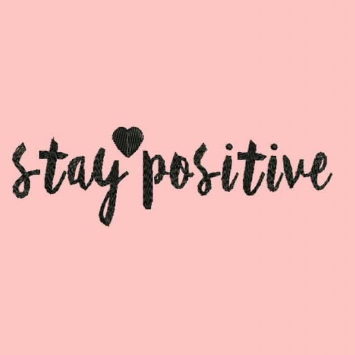 Stay Positive Machine Embroidery Designs