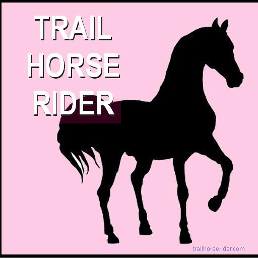 Trail Horse Rider Magazine Horsemanship Training And Safety Tips