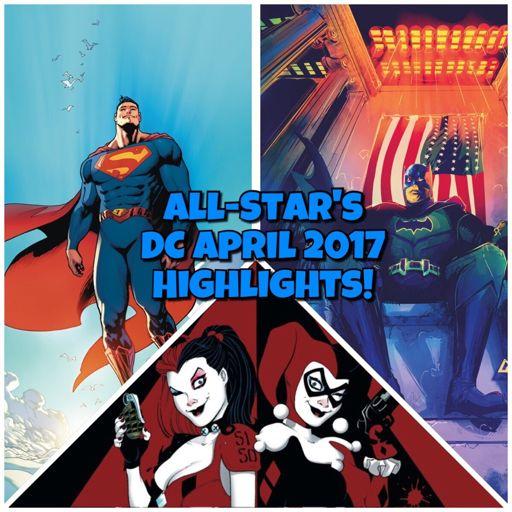 All Star's Dc Comics April Highlights! Comics Amino