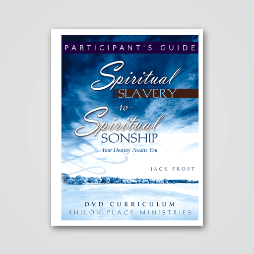 Spiritual Slavery To Spiritual Sonship Participant's Guide