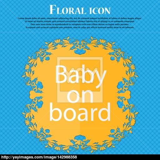Baby On Board Sign Icon Infant In Car Caution Symbol Floral Flat