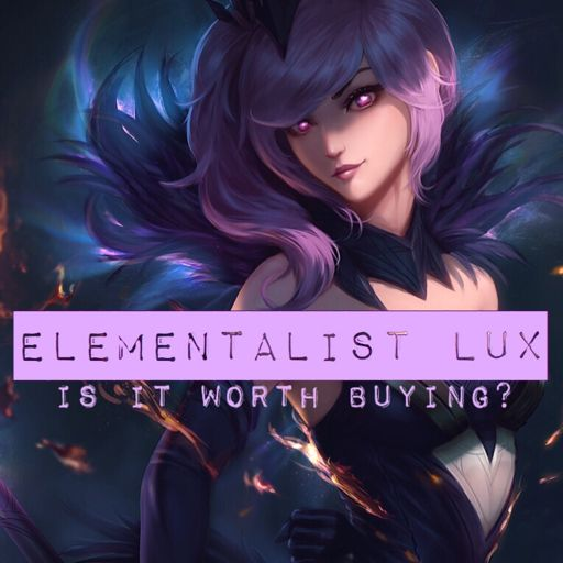Elementalist Lux Is It Worth Buying League Of Legends Official