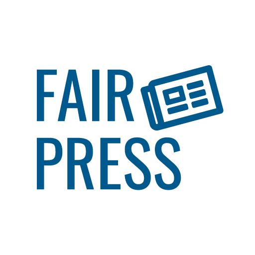 Fair Press Because The Free Press Isn't