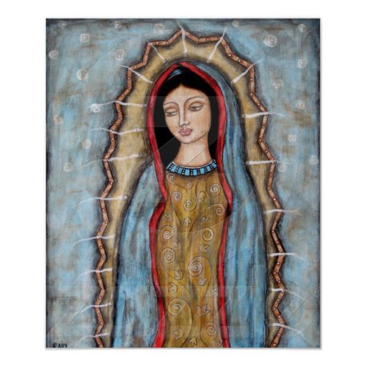 Our Lady Of Guadalupe Poster Mary Virgin Mary, Blessed Virgin