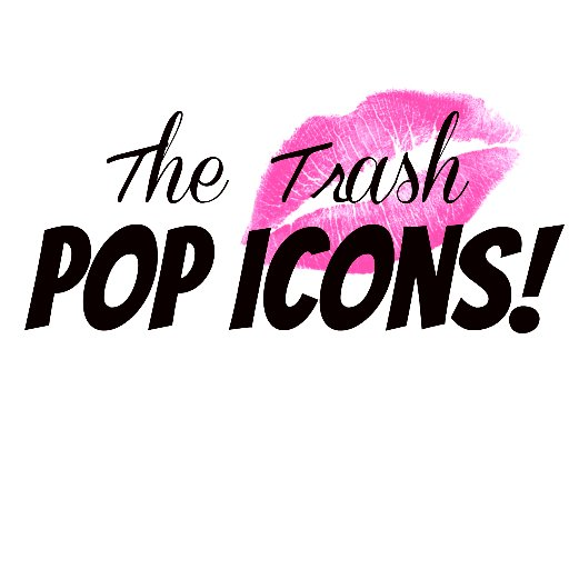 The Trash Pop Icons