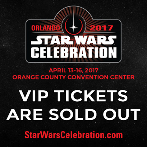Vip Tickets For Celebration Orlando Sold Out Future Of Star Wars