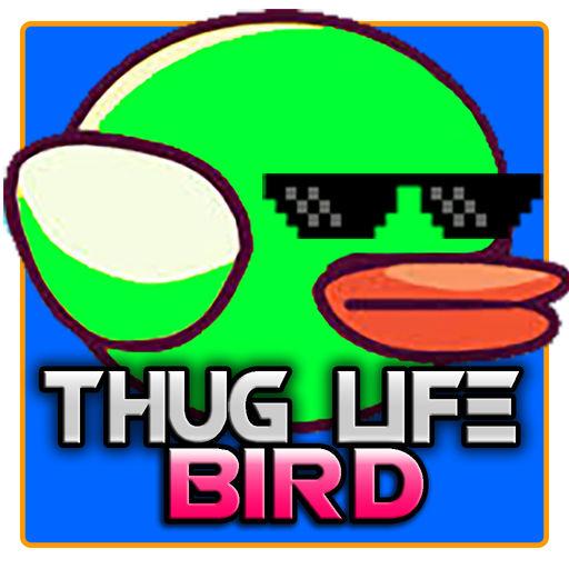 Thug Life Bird