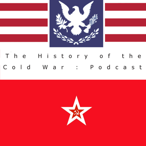History Of The Cold War Podcast