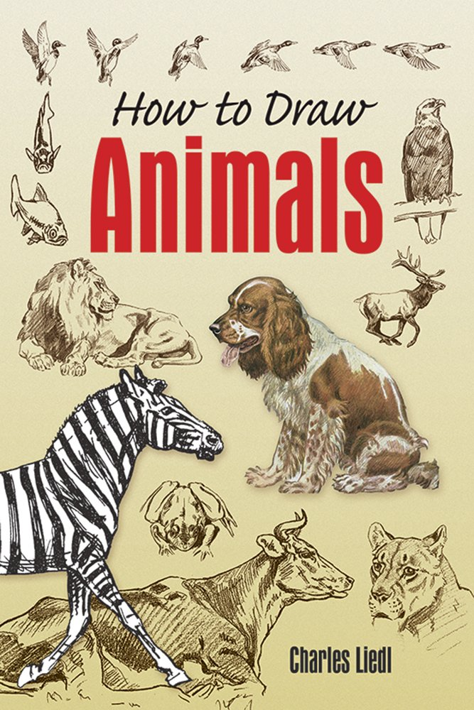 667x1000 How To Draw Animals (Dover Art Instruction) Charles Liedl
