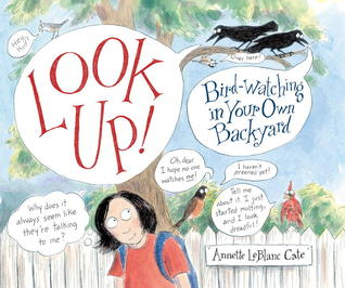 318x266 Look Up! Bird Watching In Your Own Backyard By Annette Leblanc Cate