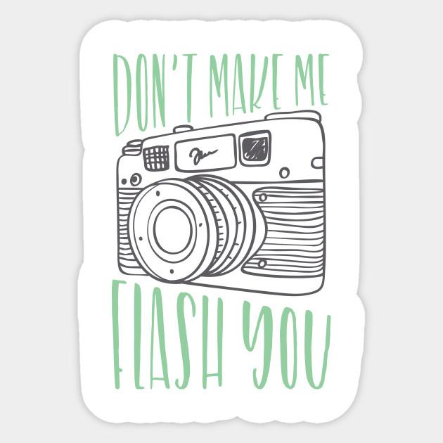 630x630 Don'T Make Me Flash You
