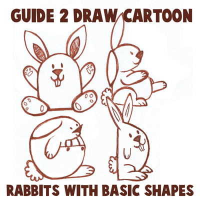 400x400 Big Guide To Drawing Cartoon Bunny Rabbits With Basic Shapes