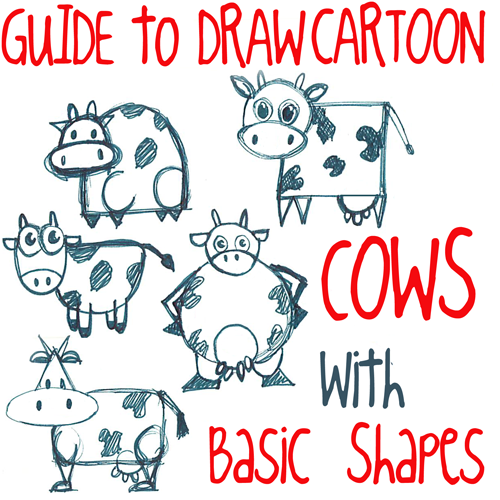 500x500 Big Guide To Drawing Cartoon Cows With Basic Shapes For Kids