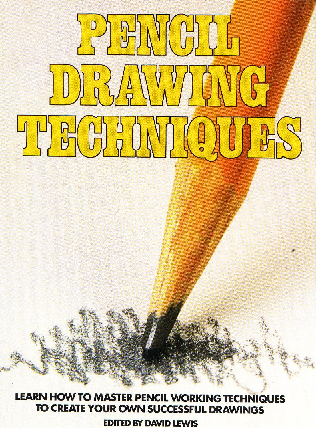 1106x1500 Pencil Drawing Techniques By David Lewis By Eric