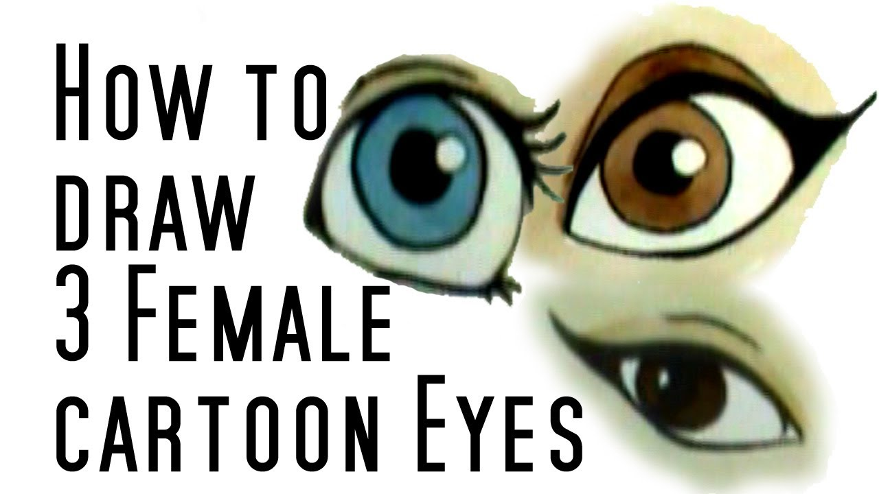 1280x720 How To Draw 3 Cartoon Female Eyes