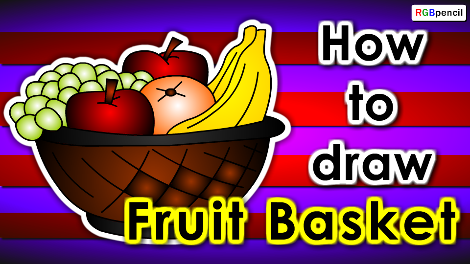 960x540 How To Draw Fruit Basket For Kids Step By Step Httprgbpencil