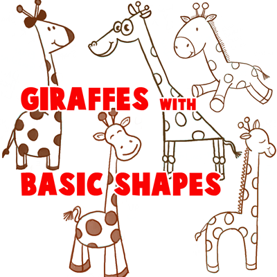 400x400 Big Guide To Drawing Cartoon Giraffes With Basic Shapes For Kids