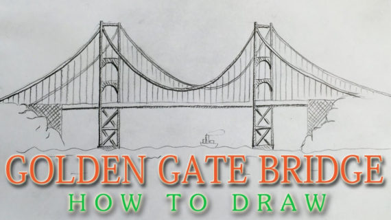 570x320 San Francisco Bridge Drawing How To Draw The Golden Gate Bridge