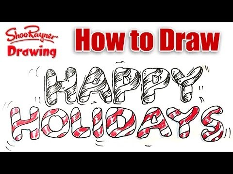 480x360 How To Draw Happy Holidays Real Easy Shoo Rayner Author