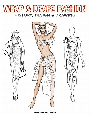 314x400 Wrap Amp Drape Fashion History, Design Amp Drawing Book By Elisabetta