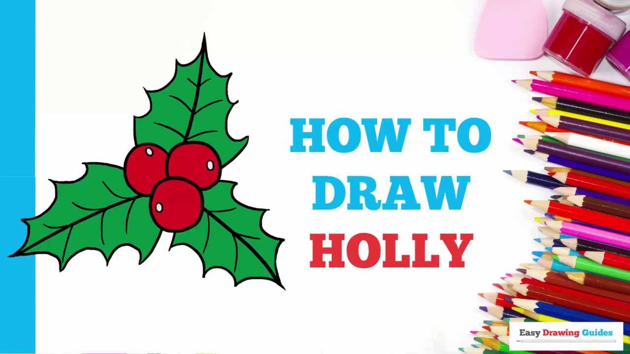 1280x720 How To Draw Holly For Christmas In A Few Easy Steps Drawing