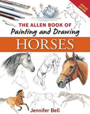 314x398 The Allen Book Of Painting And Drawing Horses Jennifer Bell