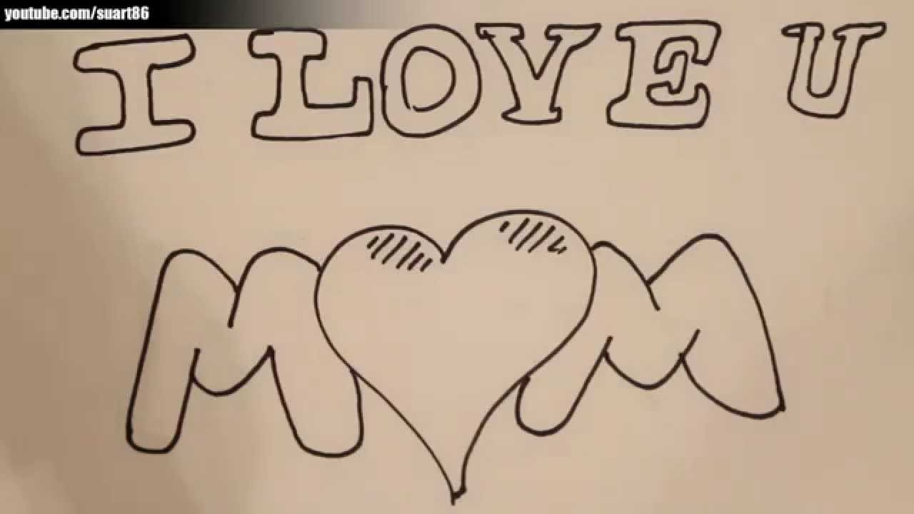 1280x720 How To Draw I Love You Mom