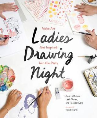 318x385 Ladies Drawing Night Make Art, Get Inspired, Join The Party By