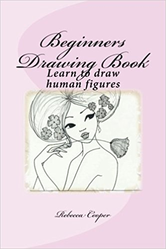 333x499 Beginners Drawing Book Learn To Draw Human Figures (How To Draw