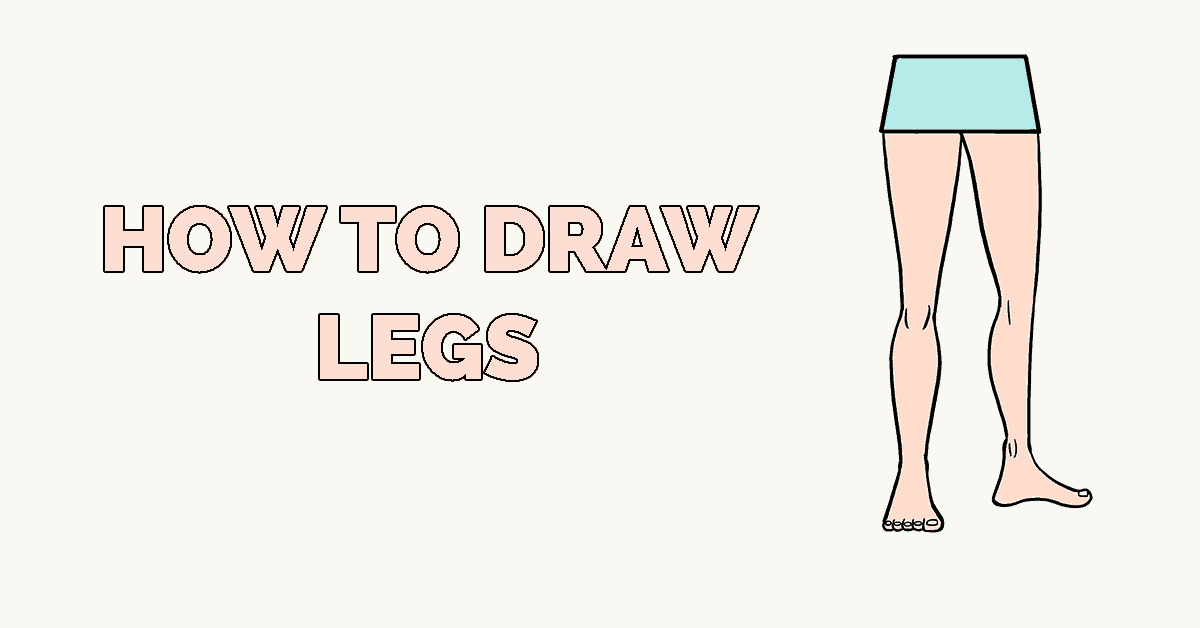1200x628 How To Draw Legs Really Easy Drawing Tutorial