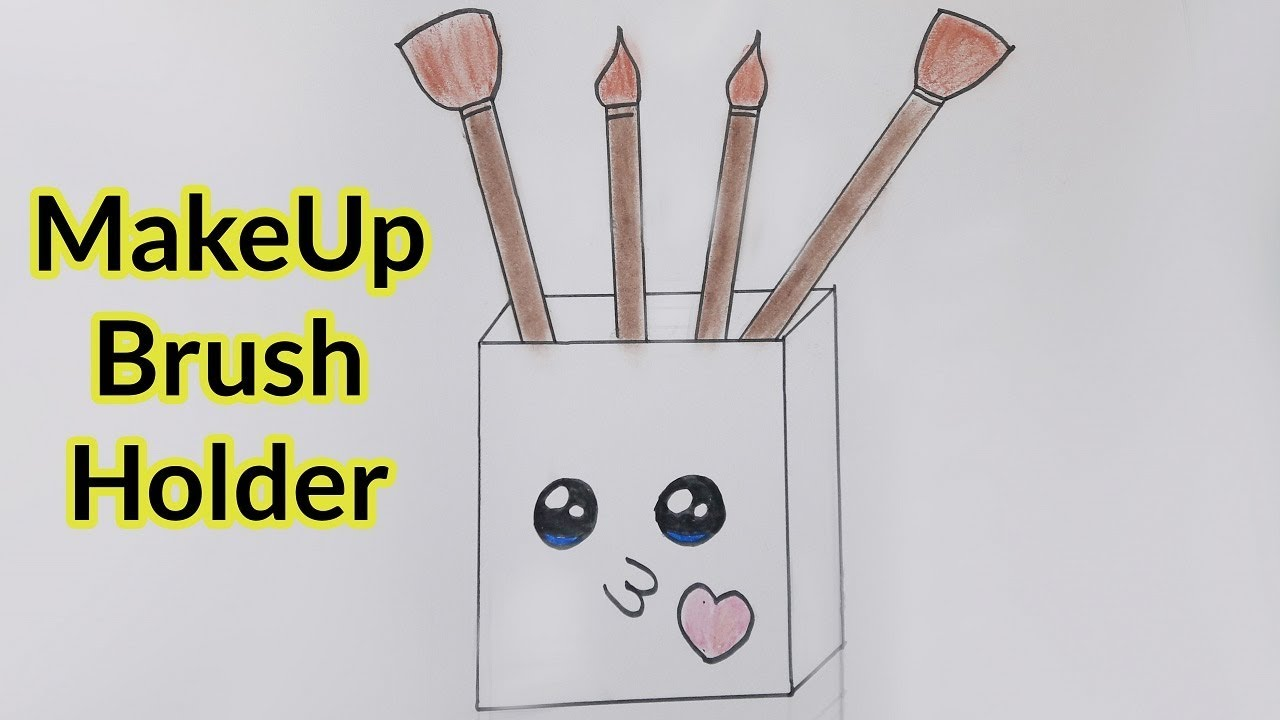 1280x720 How To Draw A Make Up Brush Holder