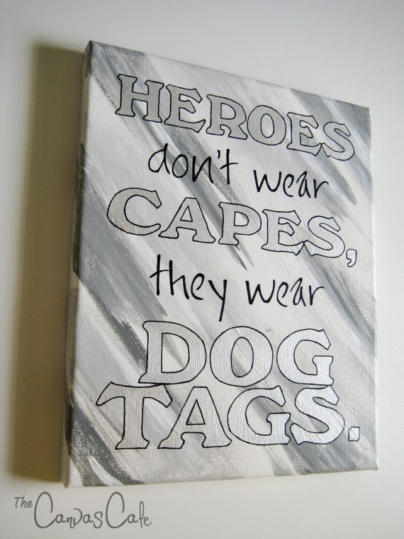 570x760 Heroes Don'T Wear Capes, They Wear Dog Tags Military Quote