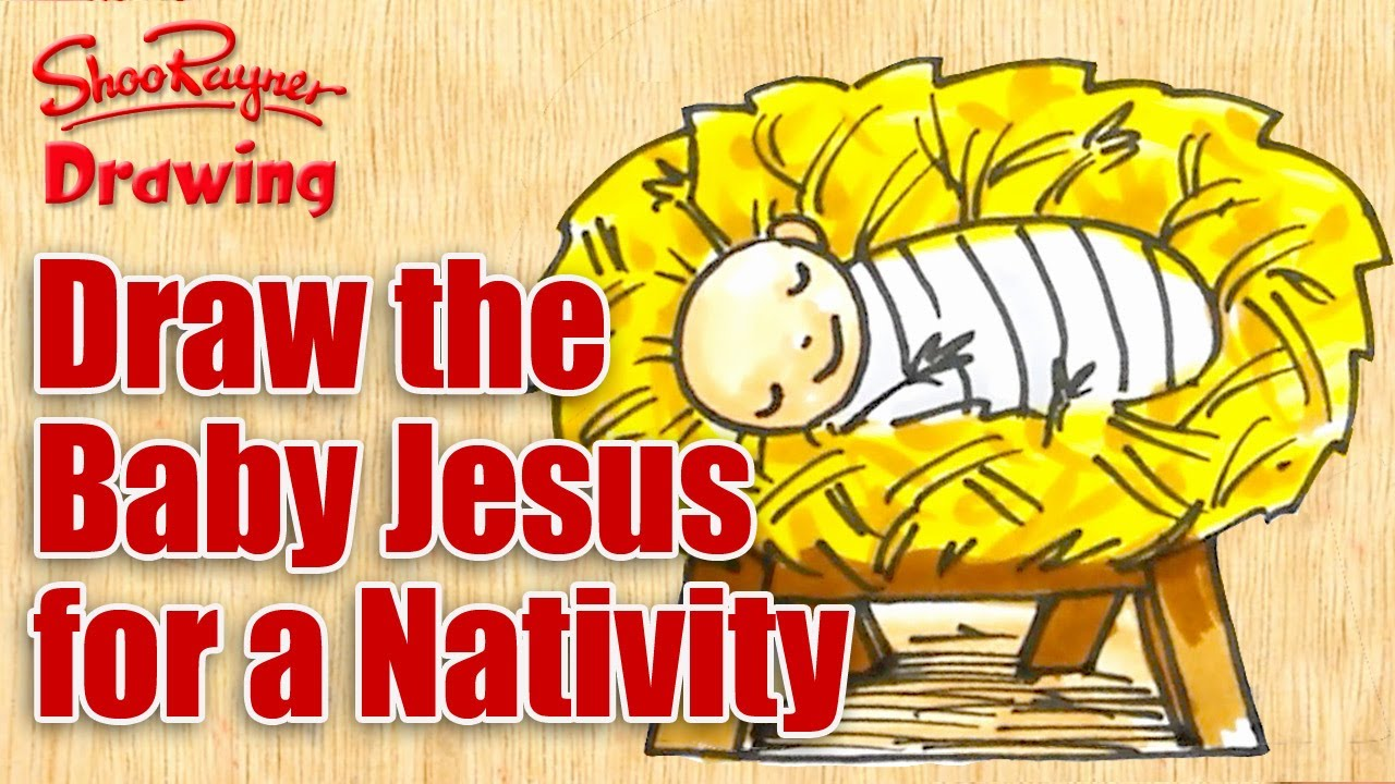 1280x720 How To Draw The Baby Jesus Amp Make A Nativity