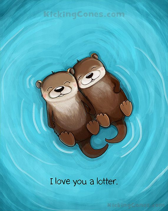 570x713 I Love You A Lotter Otters 8 X 10 Art Print! Fun Fact Otters Hold
