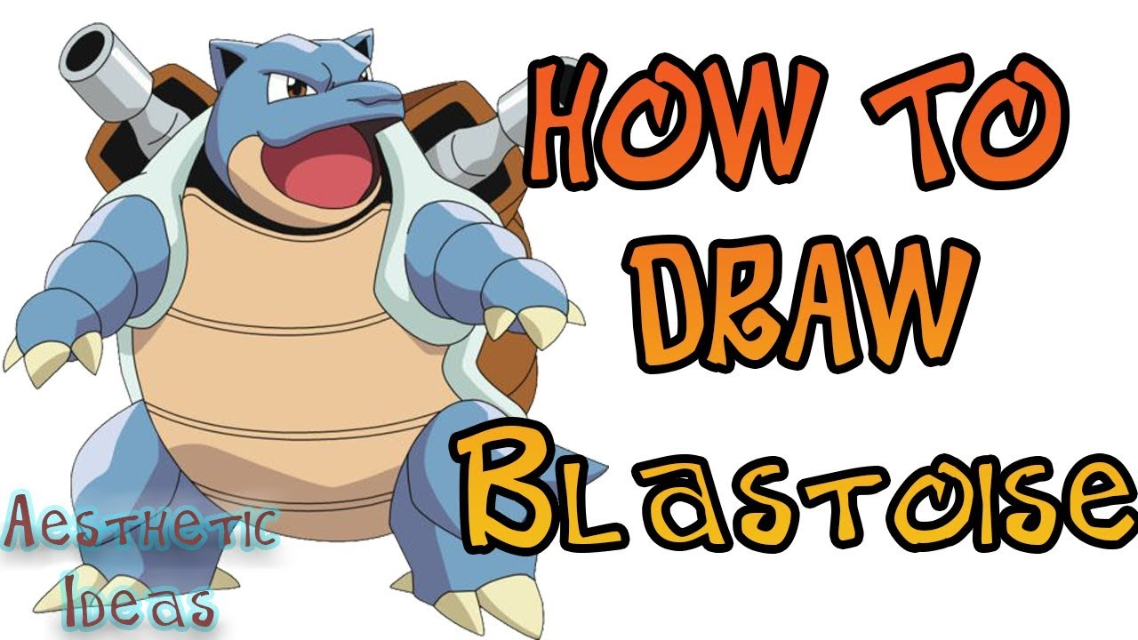 1280x720 How To Draw Blastoise Pokemon Easy Step By Step Blastoise