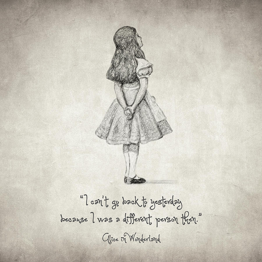 900x900 I Can'T Go Back To Yesterday Quote Drawing By Taylan Apukovska