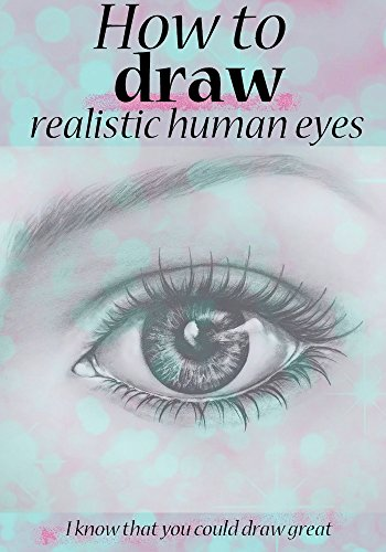 350x500 How To Draw Realistic Human Eyes I Know That You Could Draw