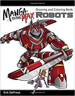 260x332 Manga To The Max Robots Drawing And Coloring Book Erik Deprince