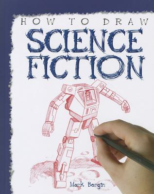 317x400 How To Draw Science Fiction By Mark Bergin