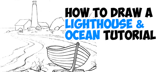 500x232 How To Draw A Lighthouse By The Sea Step By Step Drawing Tutorial