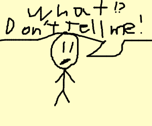 300x250 Someone Thinking And Saying What Dont Tell Me (Drawing By